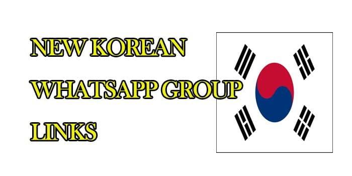 New Korean WhatsApp Group Links! Join Korean Whatsapp Group Link