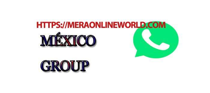 México Whatsapp Group Link - MERA ONLINE WORLD
