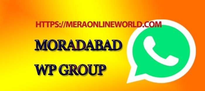 Moradabad WhatsApp Group Link - MERA ONLINE WORLD
